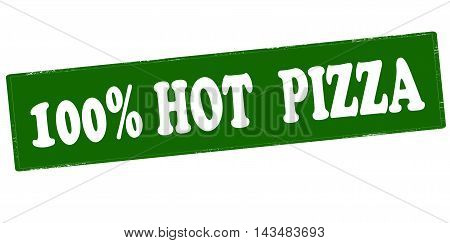 Rubber stamp with text one hundred percent hot pizza inside vector illustration
