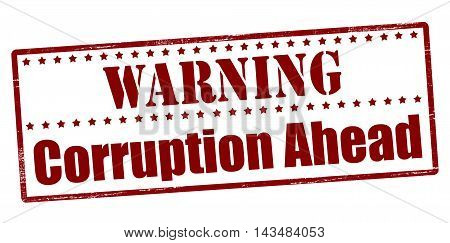 Rubber stamp with text warning corruption ahead inside vector illustration