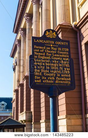 Lancaster PA - August 20 2016: The historic marker sign at the old Lancaster County Courthouse in the City of Lancaster.