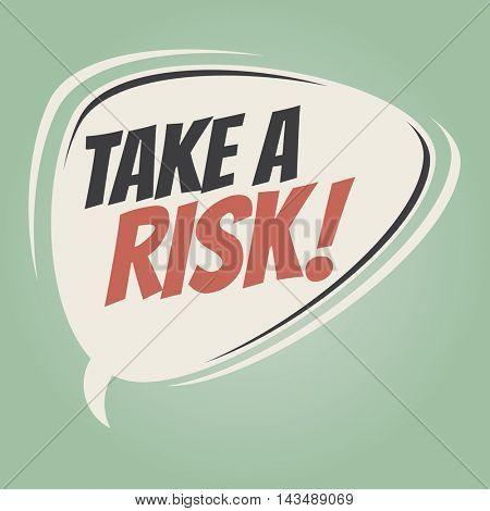 take a risk retro speech balloon