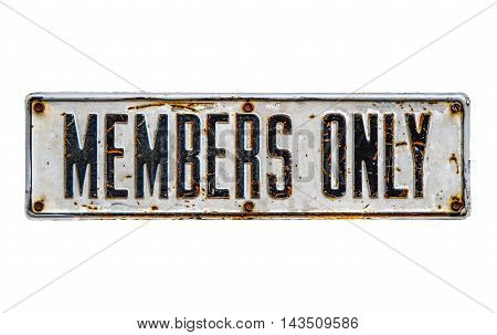 An Isolated Rustic Members Only Sign On A White Background