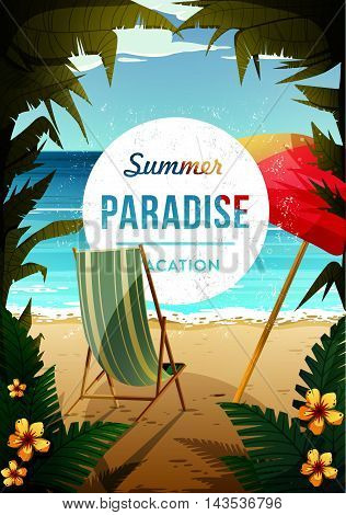 Tropical paradise poster. Seaside view with an umbrella, beach chair. Summer vacation concept background. Vector.