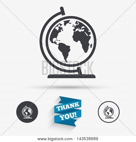 Globe sign icon. World map geography symbol. Globe on stand for studying. Flat icons. Buttons with icons. Thank you ribbon. Vector poster