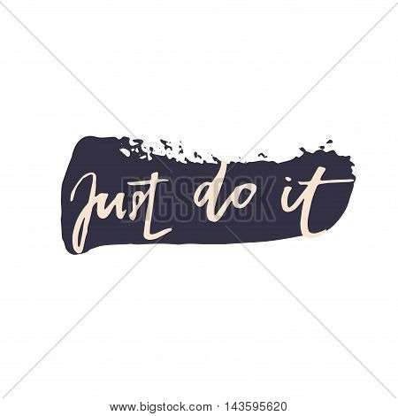 Just Do It. Motivational Quote About Work.