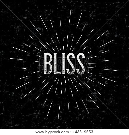 Abstract creative vector design layout with text - bliss. Vintage concept background, art template, retro elements, logo, labels, badge, old banner, card. Handmade typography.