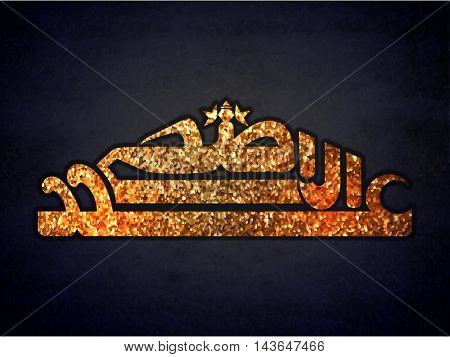 Golden Glittering, Arabic Calligraphy Text Eid-Al-Adha, Vector glowing Typographical Background for Muslim Community, Festival of Sacrifice Celebration.