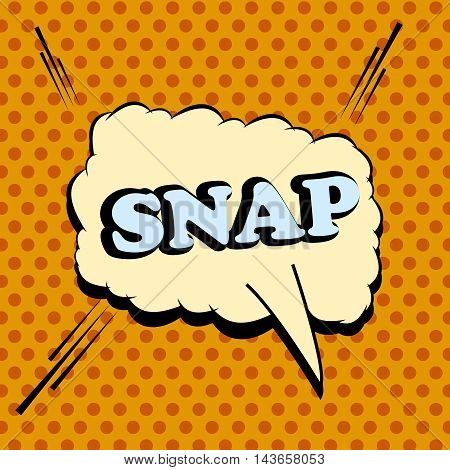 Snap comic wording. Pop-art style. Cartoon illustration with bubble, sound effects and dotted funny background. Template for web and mobile applications