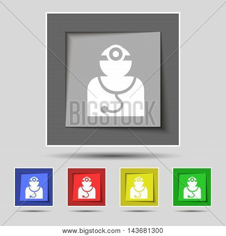 Doctor With Stethoscope Around His Neck Icon Sign On Original Five Colored Buttons. Vector