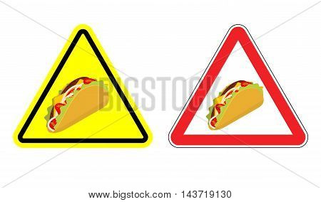 Warning Sign Of Attention Taco. Dangers Yellow Sign Acute Mexican Food. Set Of Road Signs Against Fa