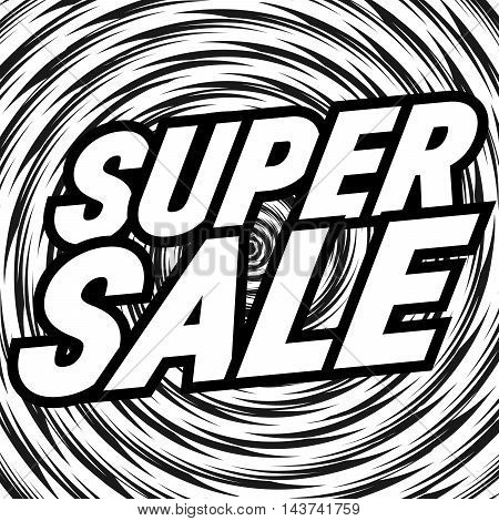 Super Sale sign. Black and white illustration.