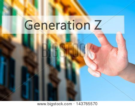 Generation Z - Hand Pressing A Button On Blurred Background Concept On Visual Screen.