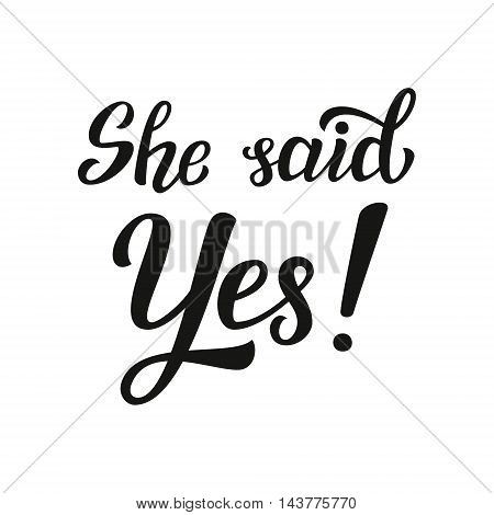 She Said Yes. Wedding Typography