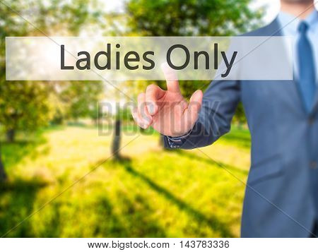 Ladies Only -  Businessman Press On Digital Screen.