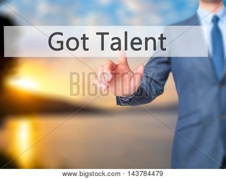 Got Talent -  Businessman Press On Digital Screen.