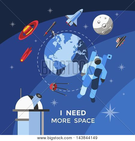 Space concept poster with elements of galaxy planet and astronaut and headline I need more space vector illustration
