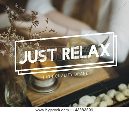 Just Relax Relaxation Resting Serenity Peace Concept