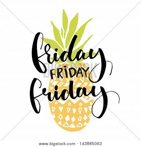 Friday repeated word handwriting. Modern calligraphy on yellow pineapple illustration. Colorful friday saying vector design.