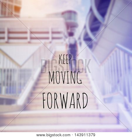 Inspiration quote : Keep moving forward on blur background