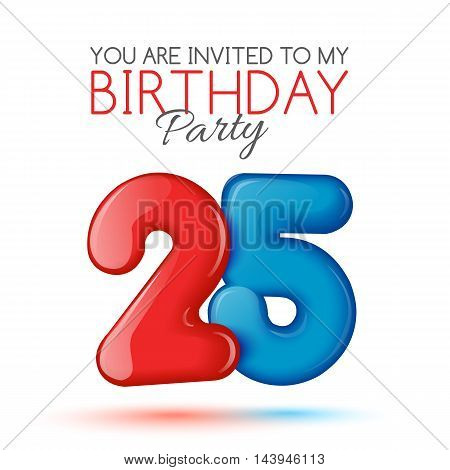 twenty five years. Invitation card. The invitation to the feast. Invitation to the 25 years. Celebrating twenty five. Bright 3D volume figure. Number 25. Inflatable figures. Invitation card