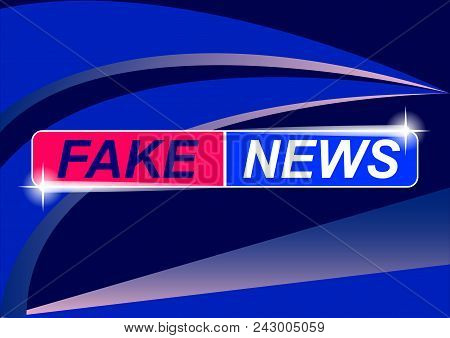 Background Screen Saver On Fake News. Fake News On Blue Abstract Background. Vector Illustration.