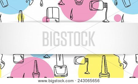 Nail banner with doodle manicure pattern. Hand drawn polish and varnish bottles on 3d paper plate. Stylish nail banner template for cosmetic, fashion and make up sales, ads, special offers and flyers. poster