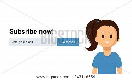 Subscription Form Banner, Background With Pretty Girl. Subscribe Now, Enter Email. Vector Web Page T
