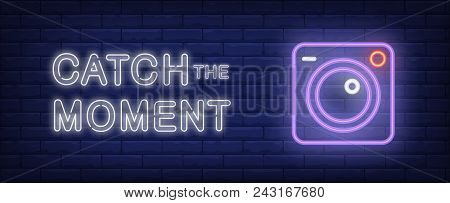 Catch The Moment Vector Illustration In Neon Style. Text And Camera On Brick Wall Background. Night