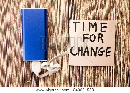 Motivational Message For Moving On With Changes. Time For Change Motivational Concept On White Paper