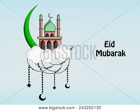 Illustration Of Mosque, Cloud, Hanging Stars And Moon With Eid Mubarak Text On The Occasion Of Musli
