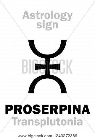 Astrology Alphabet: Proserpina (transplutonia/persephona), Supreme Hypothetical Super-distant Planet
