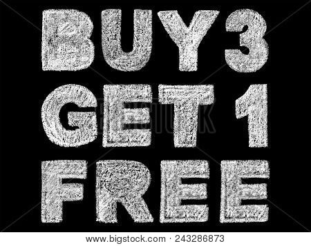 Handwritten White Bold Chalk Lettering Buy 3 Get 1 Free Text On Black Background, Hand-drawn Chalk P