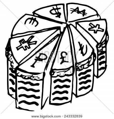 Pieces Of Pie With Money Signs. Hand Drawn Money Pie. Vector Illustration Of Monetary Symbols Americ