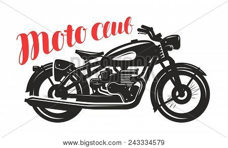 Motorcycle, Motorbike Silhouette. Moto Club Logo Or Label. Vector Illustration Isolated On White Bac
