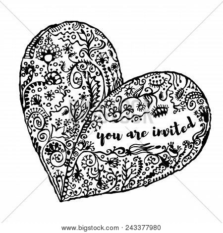 Zentangle Hand Drawn Heart With Place For Text And Sample Text You Are Invited, Isolated On White. S