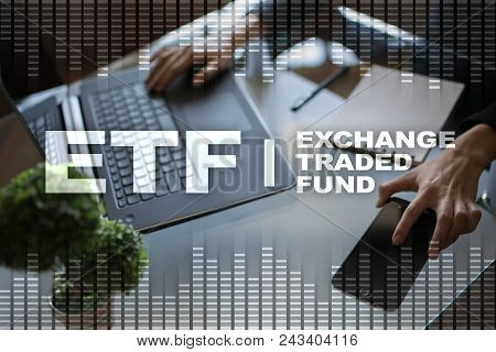 Etf. Exchange Traded Fund. Business, Intenet And Technology Concept