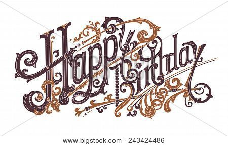 Greeting Card For Birthday. Expensive And Valuable Gift To The Hero Of The Day. Vintage Lettering