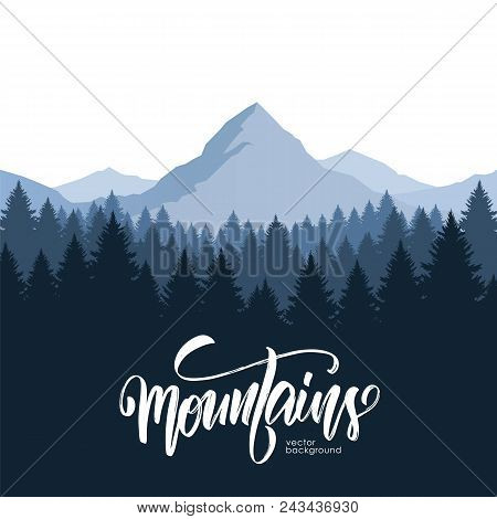 Vector Illustration: Mountains Landscape With Pine Forest And Hand Drawn Calligraphic Lettering Of M