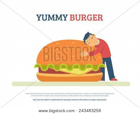 Yummy Burger Concept Flat Vector Illustration Of Funny Boy Lovely Hugging A Big Hamburger. Isolated