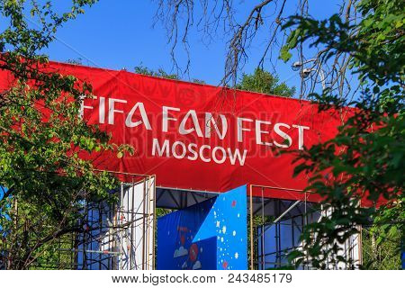 Moscow, Russia - June 02, 2018: Fan Zone Of Festival Of Fans Fifa Fan Fest 2018 On The Sparrow Hills