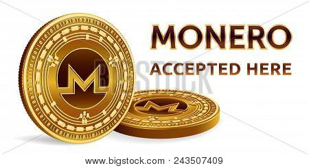 Monero. Accepted Sign Emblem. Crypto Currency. Golden Coins With Monero Symbol Isolated On White Bac