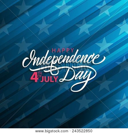 4th Of July United States Independence Day Celebrate Card With Handwritten Holiday Greetings. Vector