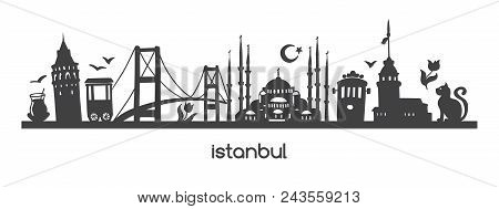 Vector Panoramic Illustration Istanbul With Black Silhouette Of Turkish Symbols And Landmarks Of Tur