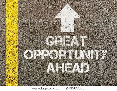 Great opportunity ahead, written on road surface