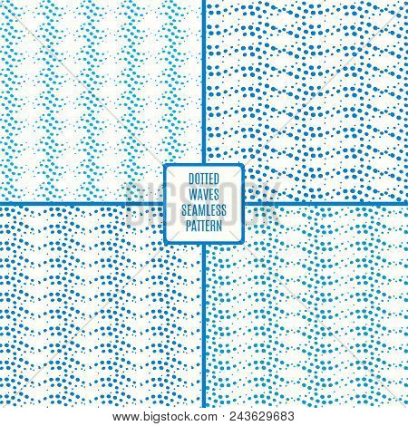 Dotted Wave Seamless Pattern Set. Stock Vector Illustration Of Flowing Water In Blue Color.