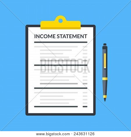 Income Statement. Clipboard With Financial Statement And Pen. Modern Flat Design Graphic Elements. V