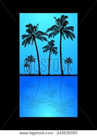 Palm Trees Silhouette And Grass Over Blue Sky And Reflection In Dark Blue Water Over Black Backgroun