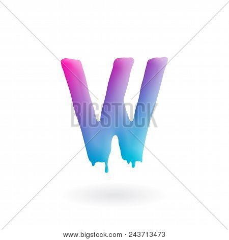 Letter W Logo. Colored Paint Character With Drips. Dripping Liquid Symbol. Isolated Vector