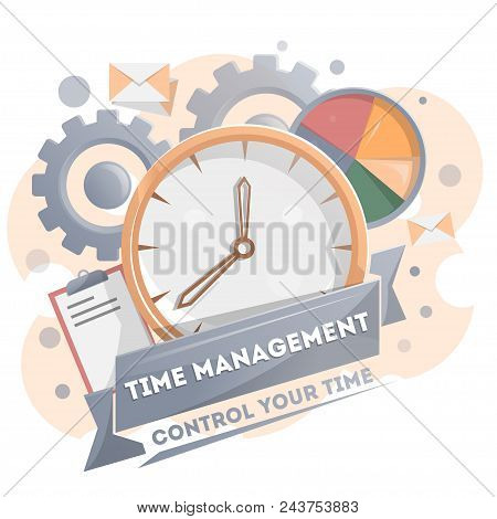 Time Management Poster With Clock. Time Planning And Control Concept For Effiecient Succesful And Pr