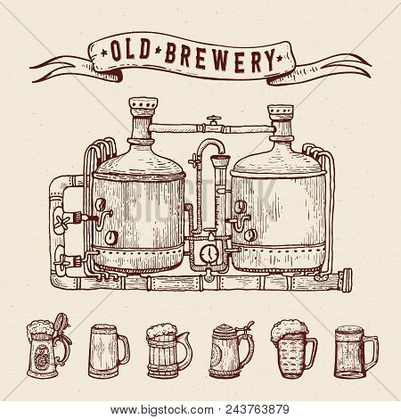 Vintage Engraving Style Beer Set. Retro Brewery Engraving. Copper Tanks And Barrels, Beer Mugs And R