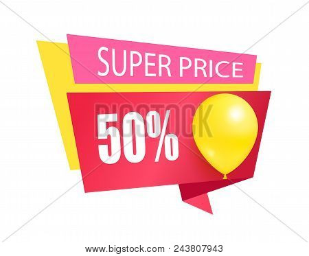 Super Price Fifty Percent Discount Sale Tag With Inflatable Helium Balloon, Sale Best Price Color St